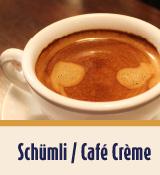 Schümli / Café Crème